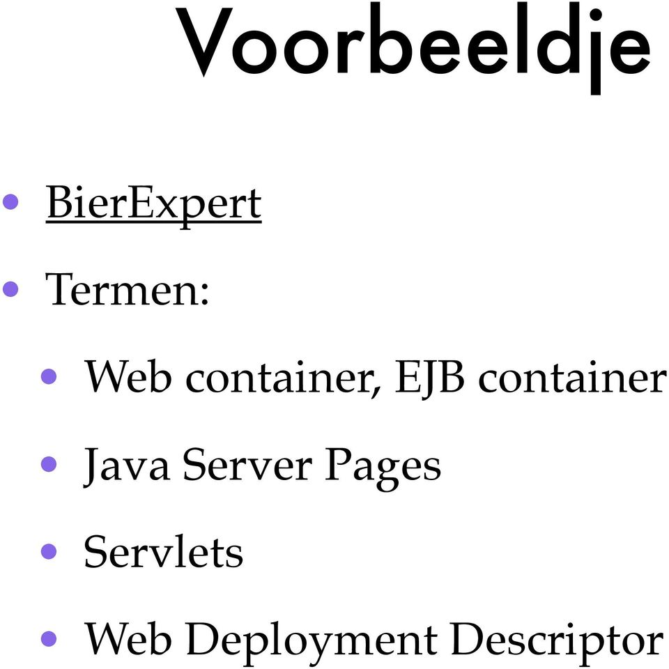 Web container, EJB container!