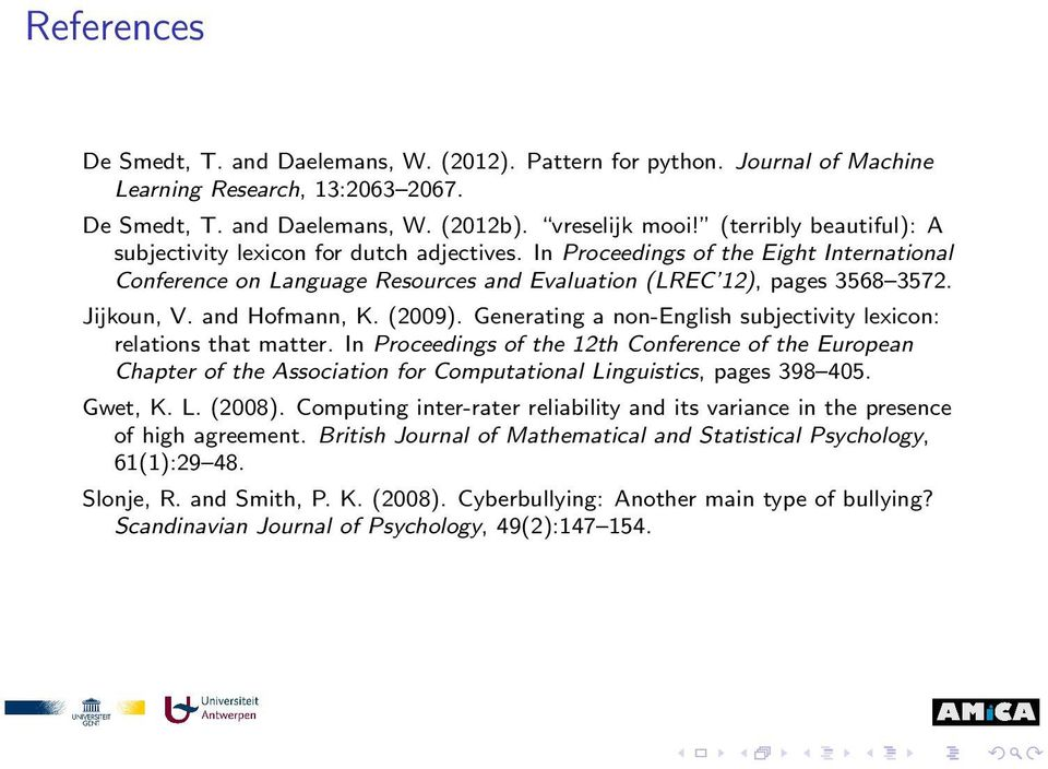 and Hofmann, K. (2009). Generating a non-english subjectivity lexicon: relations that matter.