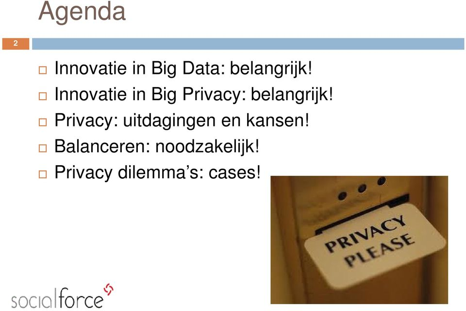 Innovatie in Big Privacy:  Privacy: