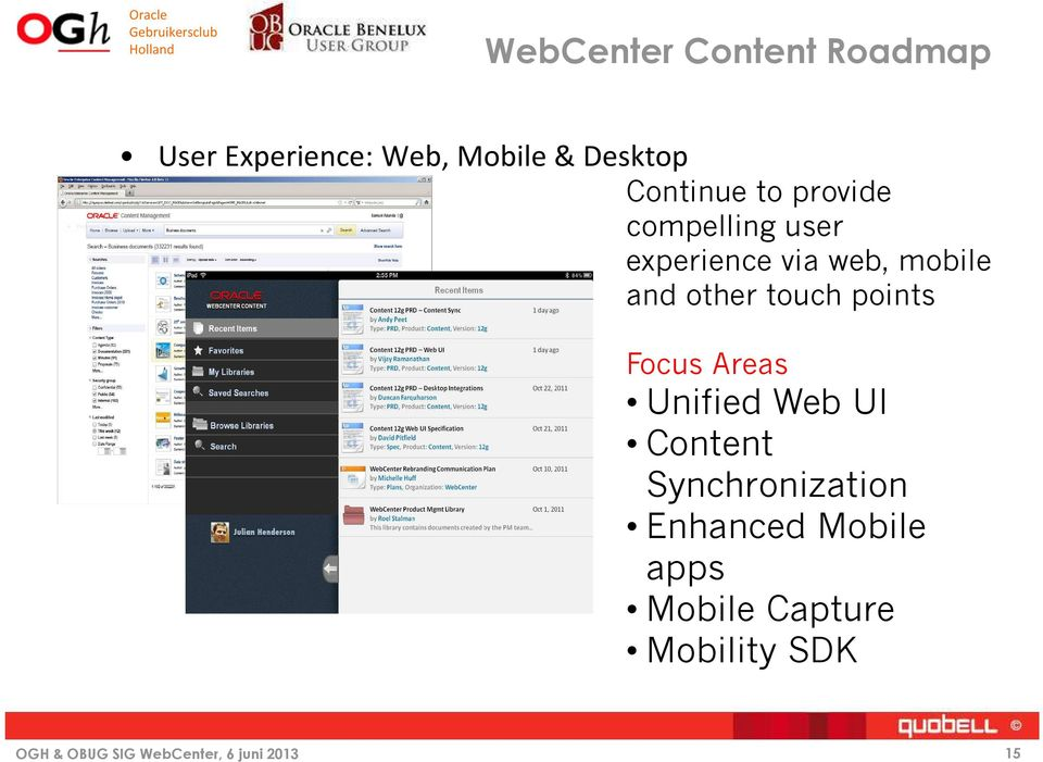 mobile and other touch points Focus Areas Unified Web UI