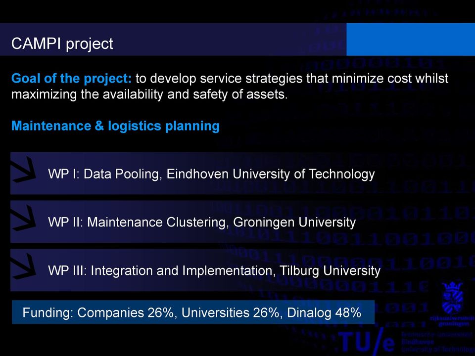 Maintenance & logistics planning WP I: Data Pooling, Eindhoven University of Technology WP II:
