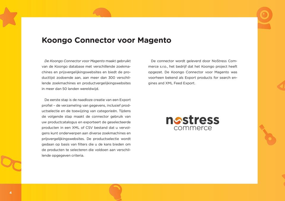 De Koongo Connector voor Magento was voorheen bekend als Export products for search engines and XML Feed Export.