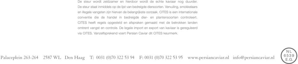 CITES is een internationale conventie die de handel in bedreigde dier- en plantensoorten controleert.