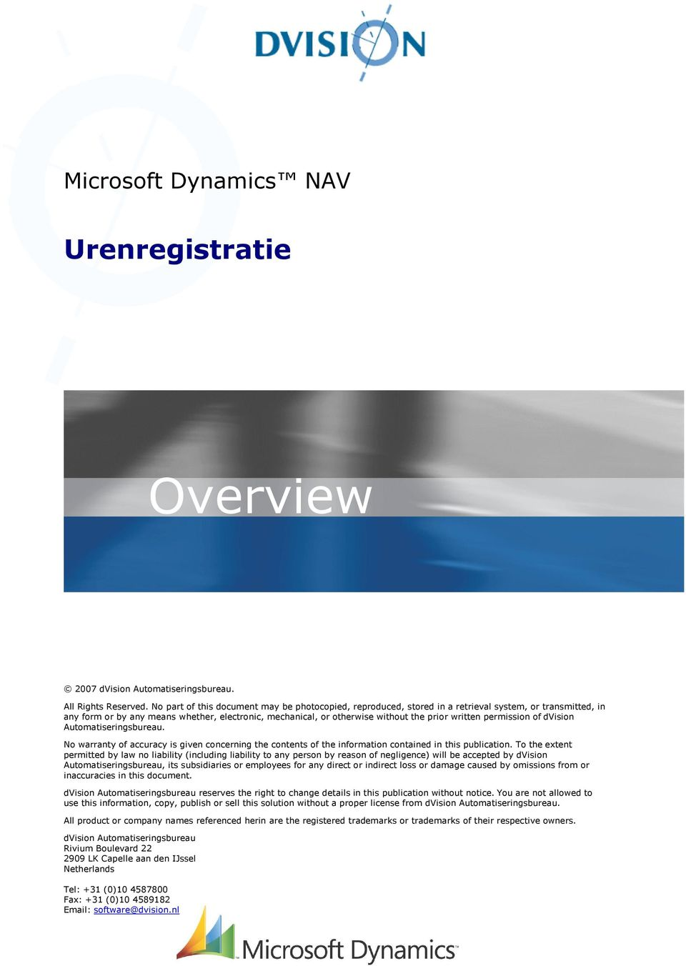 written permission of dvision Automatiseringsbureau. No warranty of accuracy is given concerning the contents of the information contained in this publication.