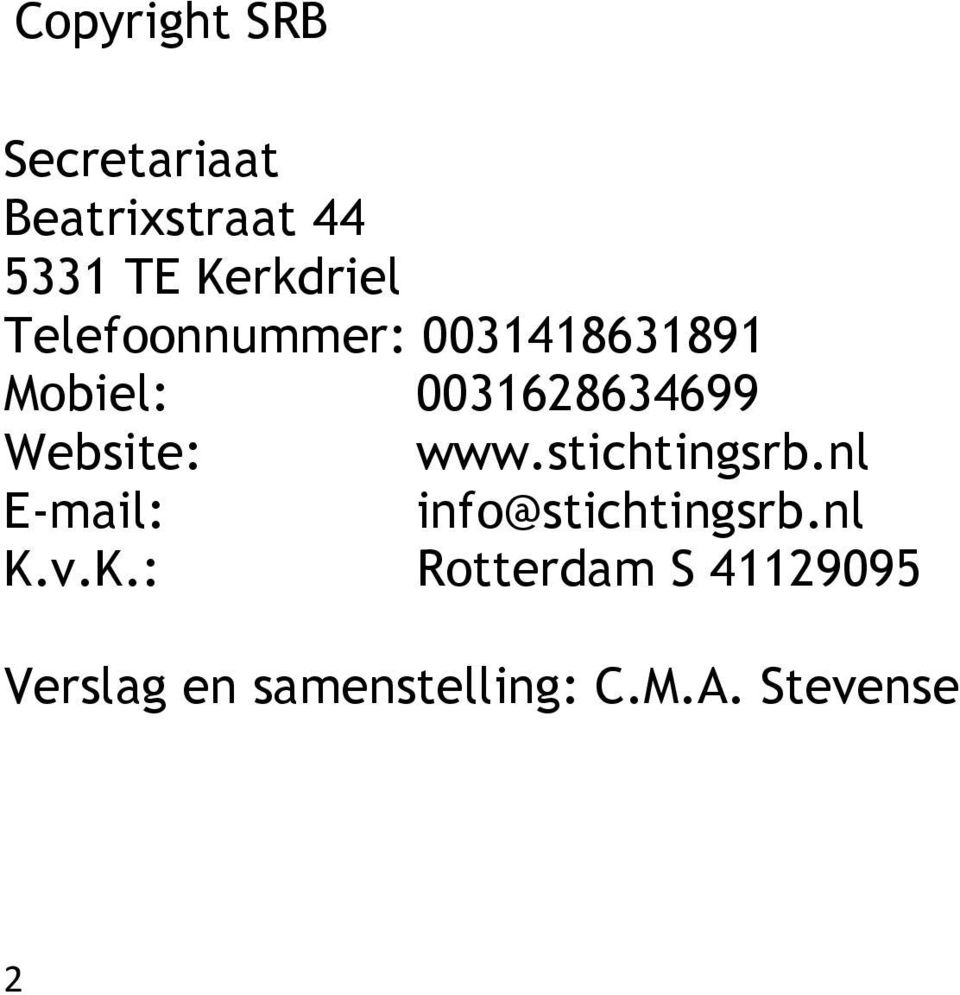 0031628634699 Website: www.stichtingsrb.