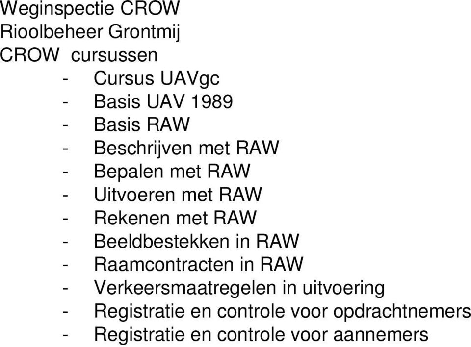 RAW - Beeldbestekken in RAW - Raamcontracten in RAW - Verkeersmaatregelen in