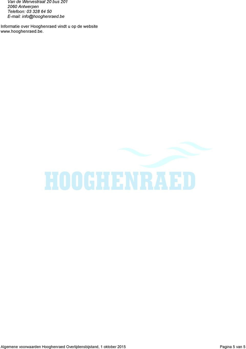 be Informatie over Hooghenraed vindt u op de website www.