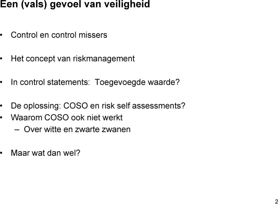 waarde? De oplossing: COSO en risk self assessments?