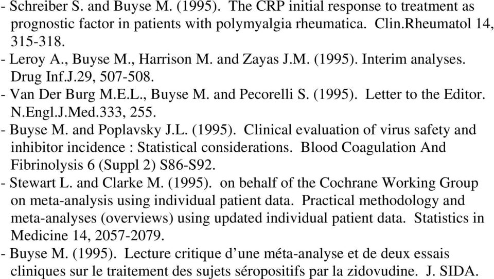Blood Coagulation And Fibrinolysis 6 (Suppl 2) S86-S92. - Stewart L. and Clarke M. (1995). on behalf of the Cochrane Working Group on meta-analysis using individual patient data.