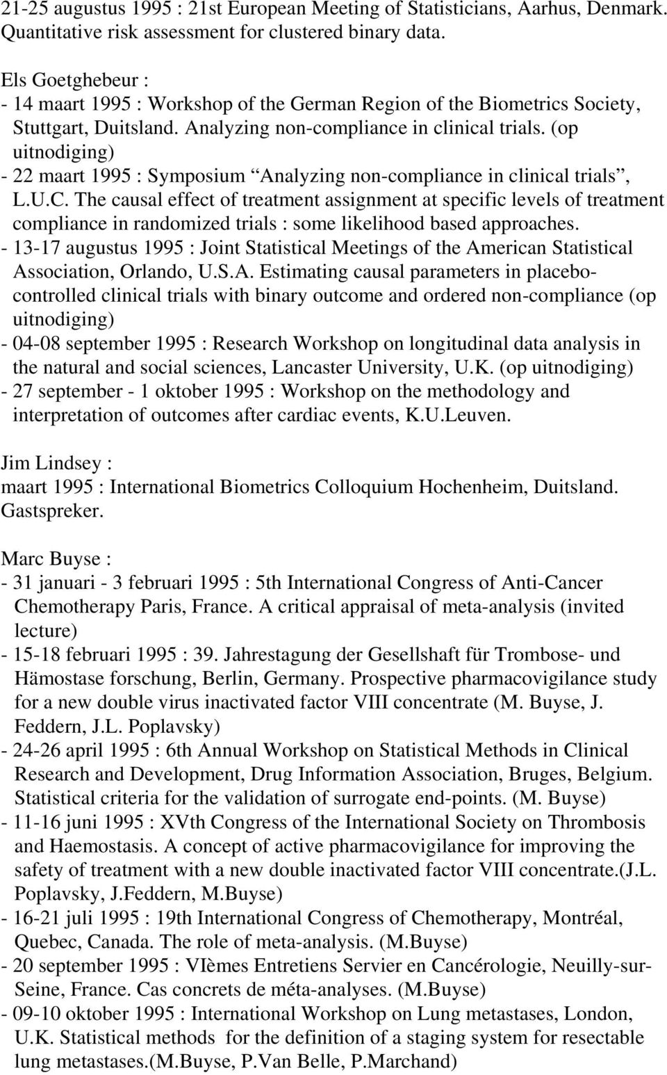 (op uitnodiging) - 22 maart 1995 : Symposium Analyzing non-compliance in clinical trials, L.U.C.