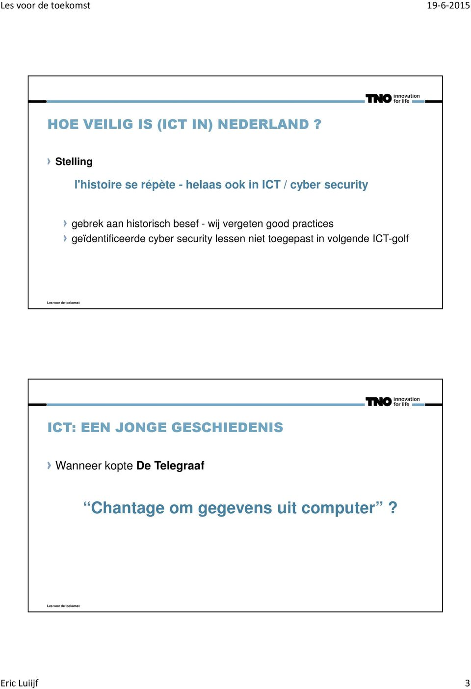 historisch besef - wij vergeten good practices geïdentificeerde cyber security lessen