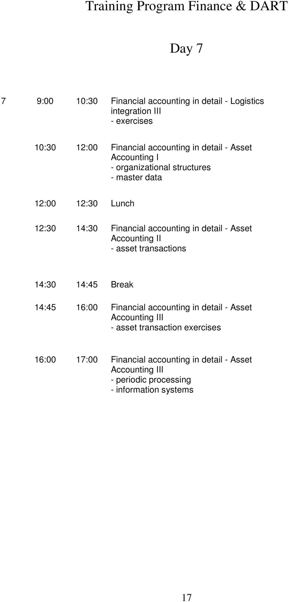 accounting in detail - Asset Accounting II - asset transactions 14:45 16:00 Financial accounting in detail - Asset Accounting III
