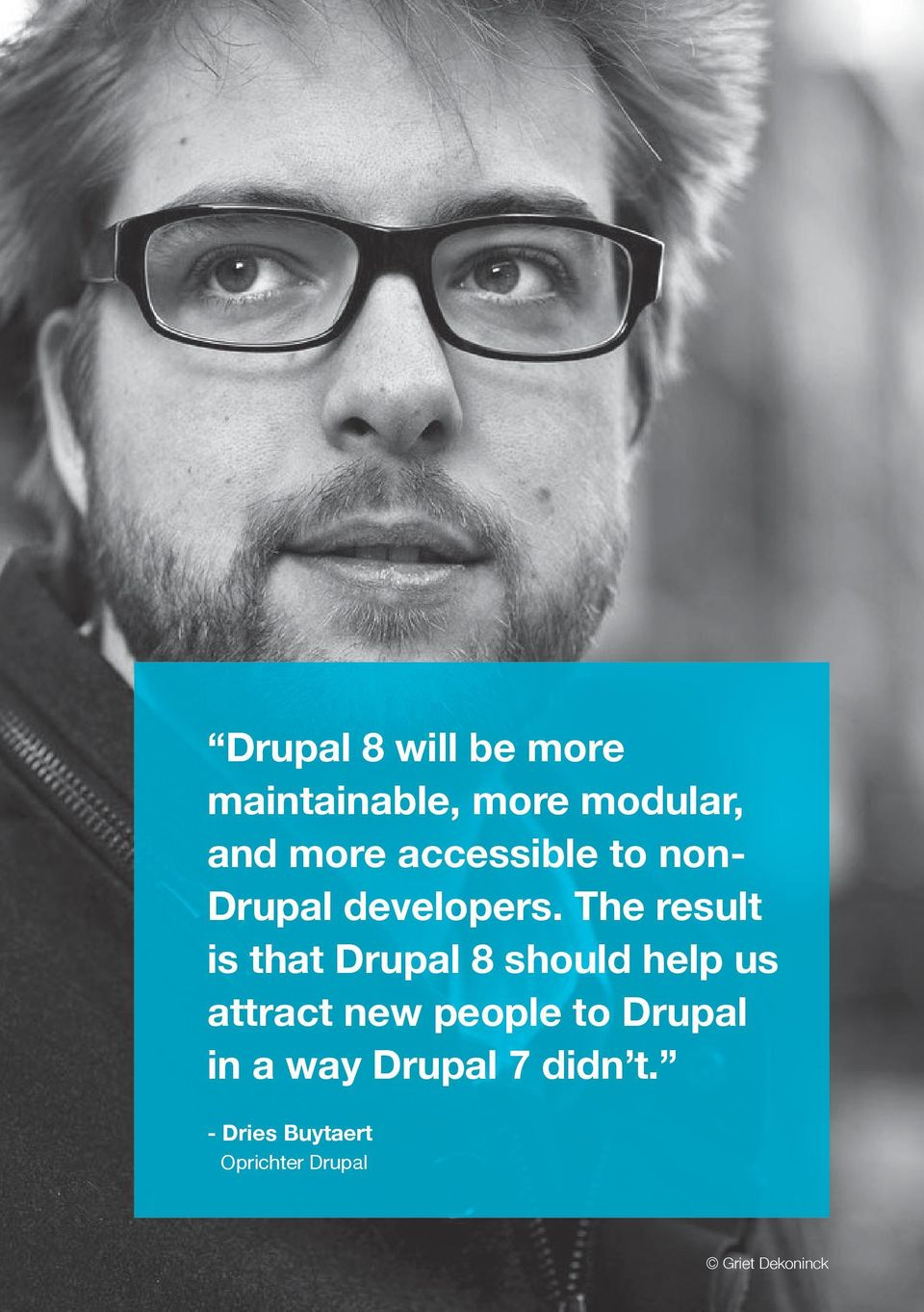 The result is that Drupal 8 should help us attract new