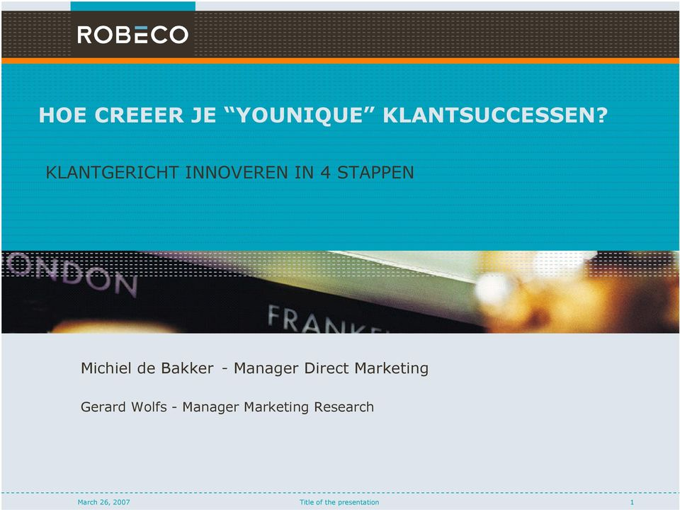Bakker - Manager Direct Marketing Gerard Wolfs