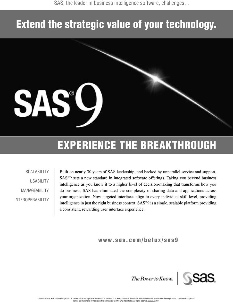 SAS has eliminated the complexity of sharing data and applications across your organization.