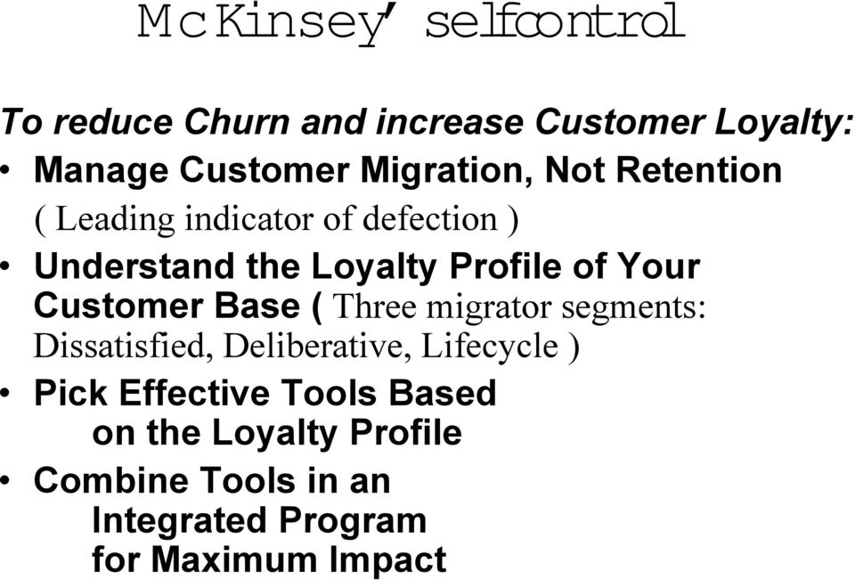Your Customer Base ( Three migrator segments: Dissatisfied, Deliberative, Lifecycle ) Pick