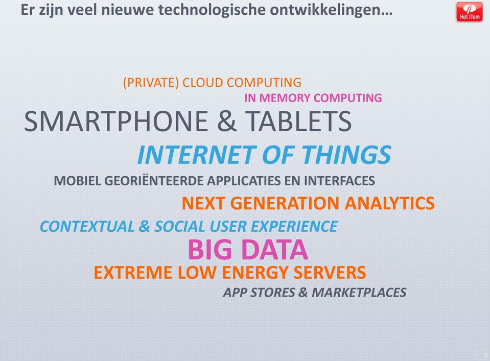 GEORIËNTEERDE APPLICATIES EN INTERFACES NEXT GENERATION ANALYTICS CONTEXTUAL