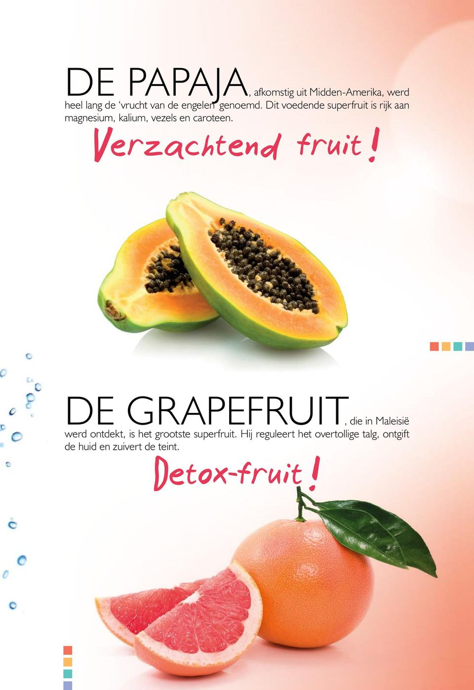 Verzachtend fruit!