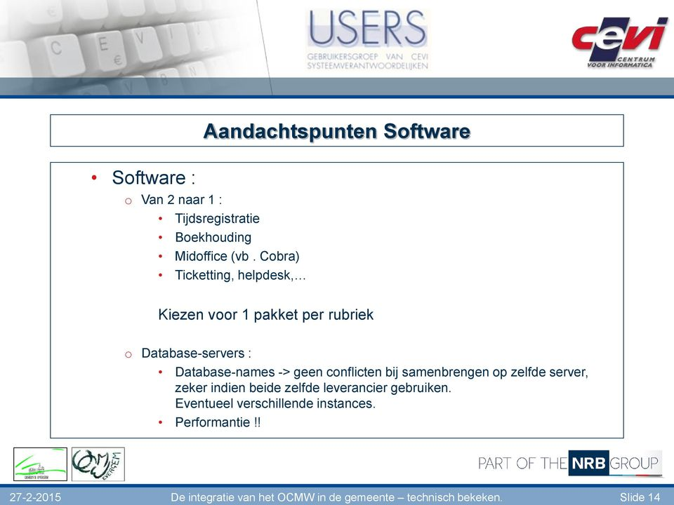 Cobra) Ticketting, helpdesk, Kiezen voor 1 pakket per rubriek o Database-servers :
