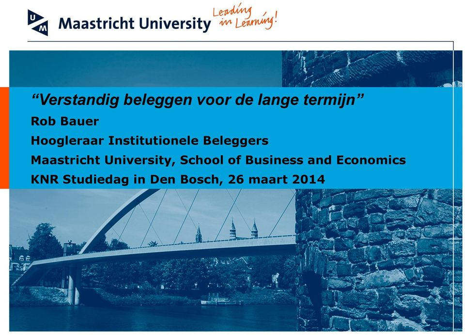 Maastricht University, School of Business and