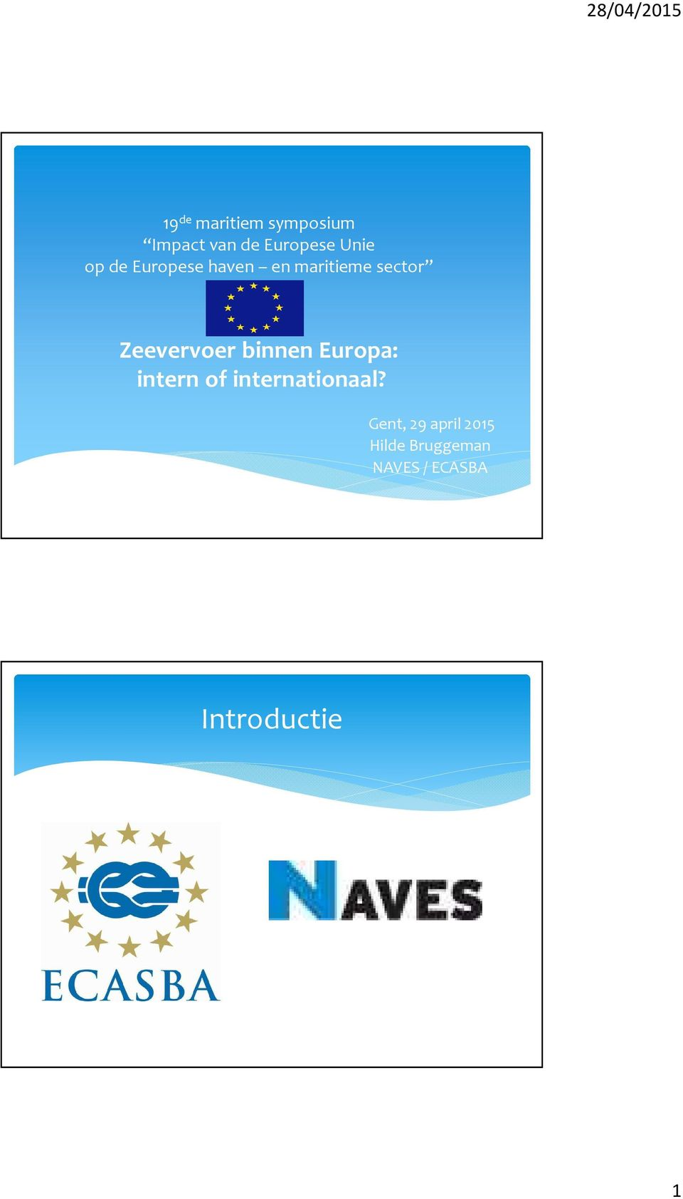 binnen Europa: intern of internationaal?