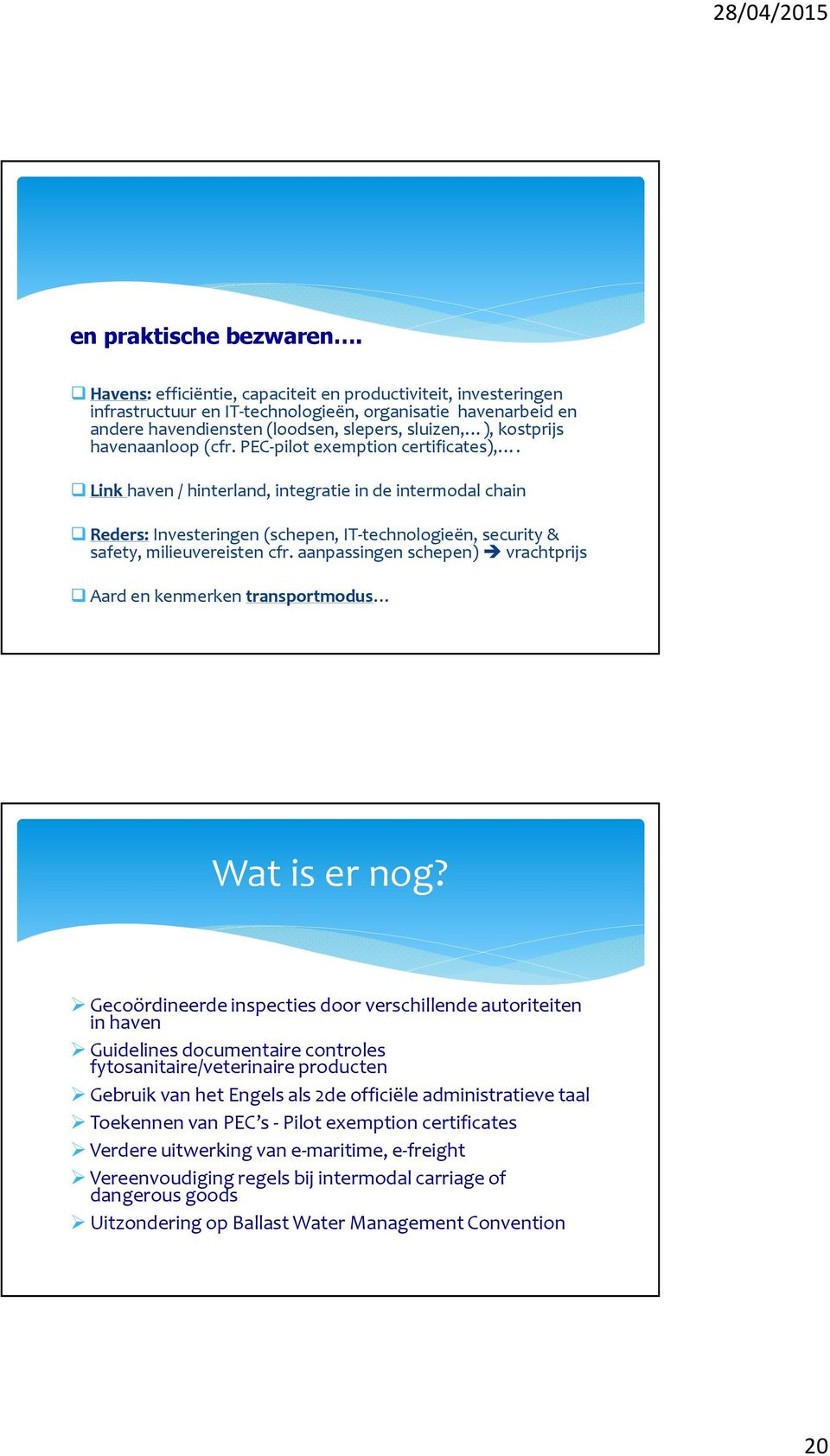 havenaanloop (cfr. PEC-pilot exemption certificates),.