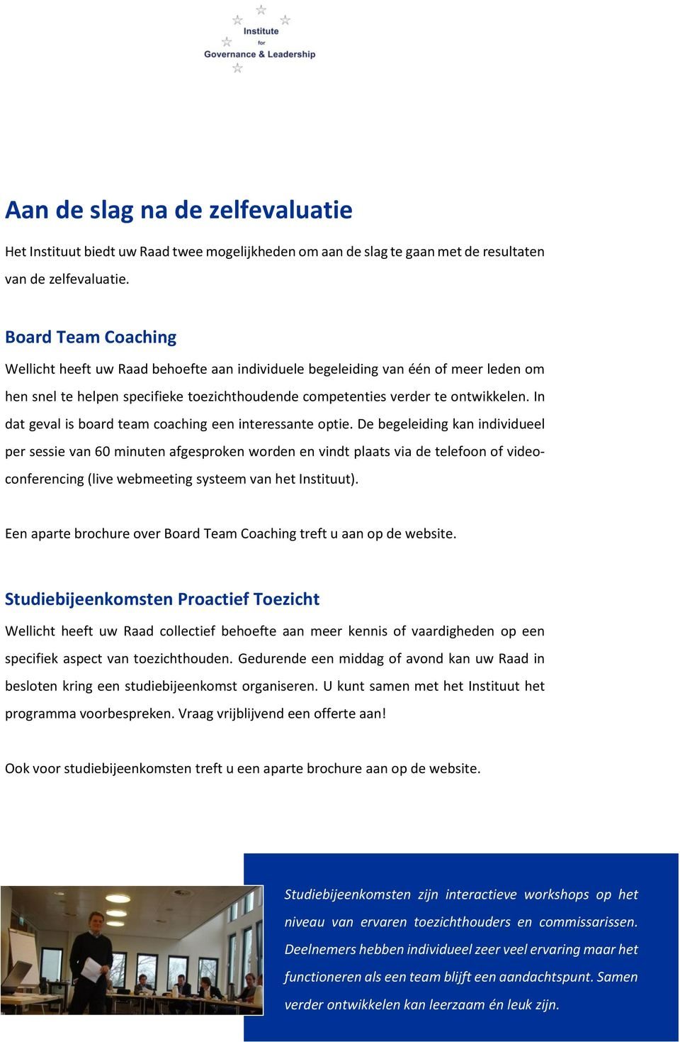 In dat geval is board team coaching een interessante optie.