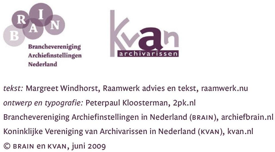 nl Branchevereniging Archiefinstellingen in Nederland (brain),