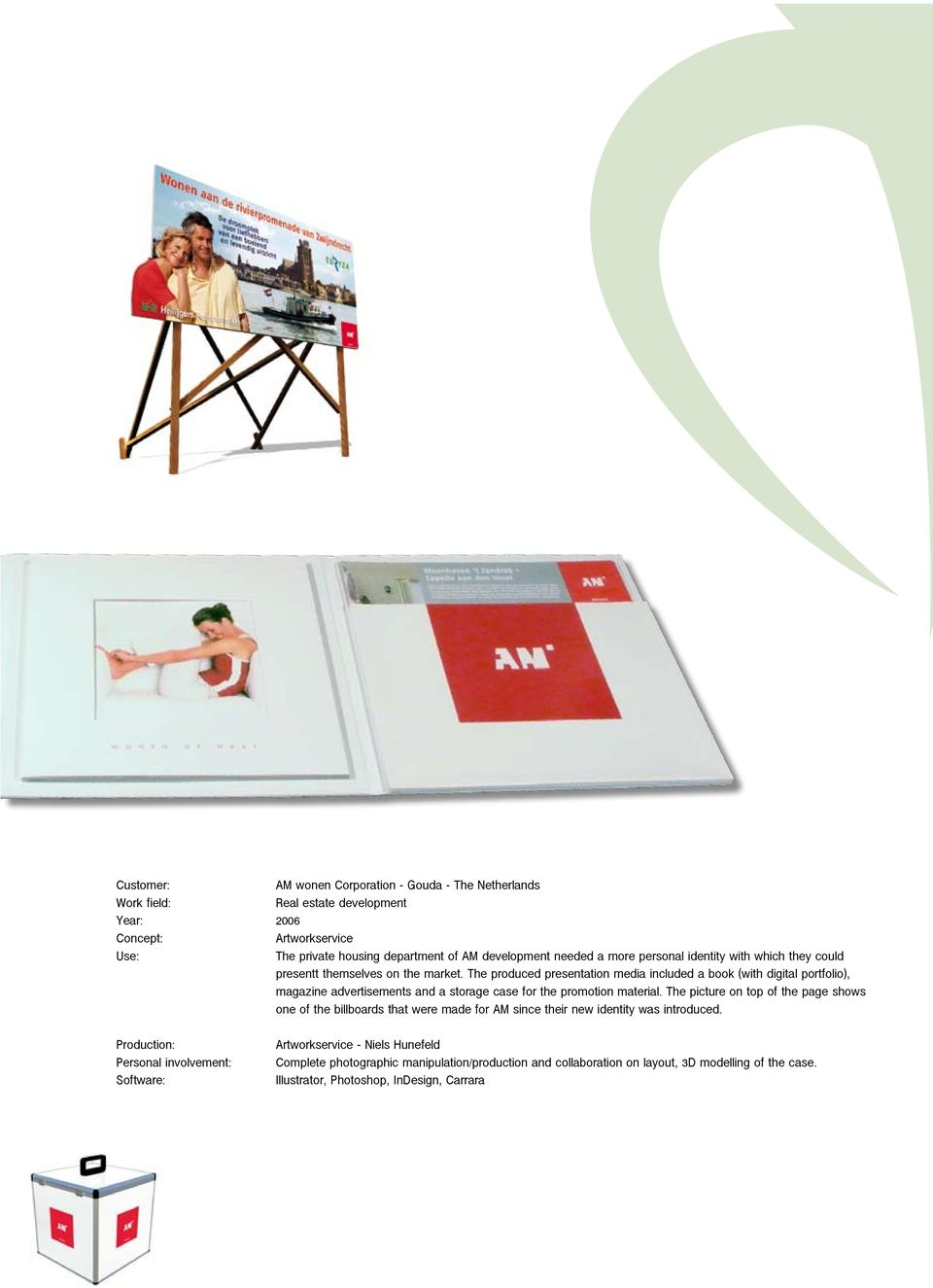 The produced presentation media included a book (with digital portfolio), magazine advertisements and a storage case for the promotion material.