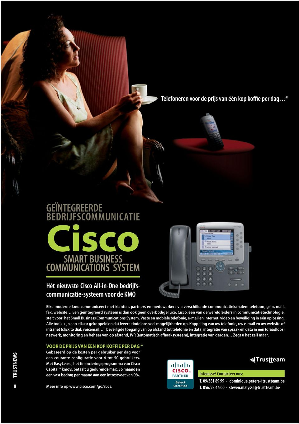 luxe. Cisco, een van de wereldleiders in communicatietechnologie, stelt voor: het Small Business Communications System.