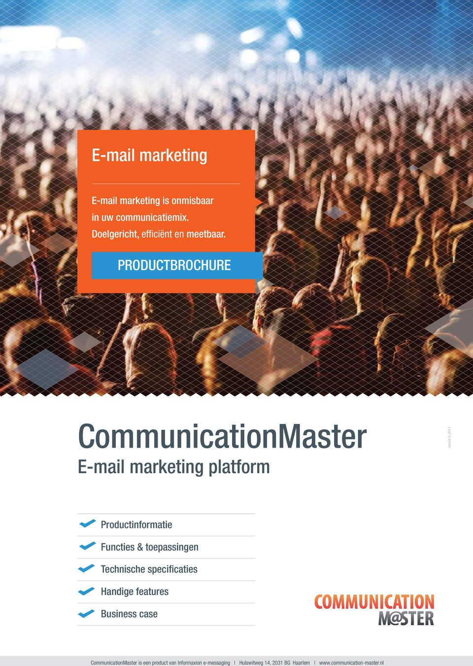 PRODUCTBROCHURE CommunicationMaster E-mail marketing platform versie 5-2011 Productinformatie