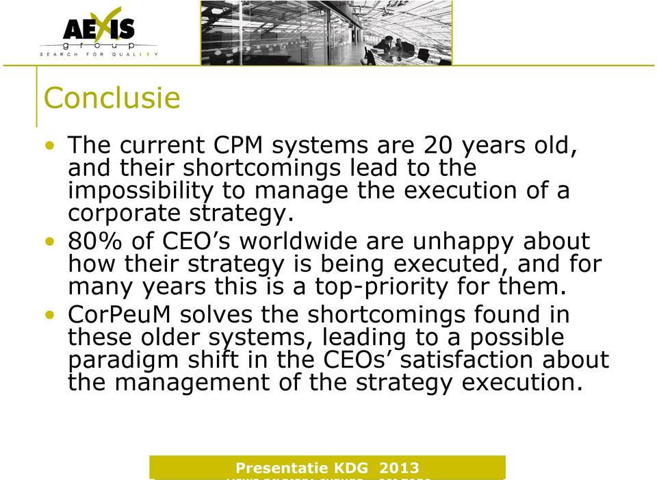 80% of CEO s worldwide are unhappy about how their strategy is being executed, and for many years this is a