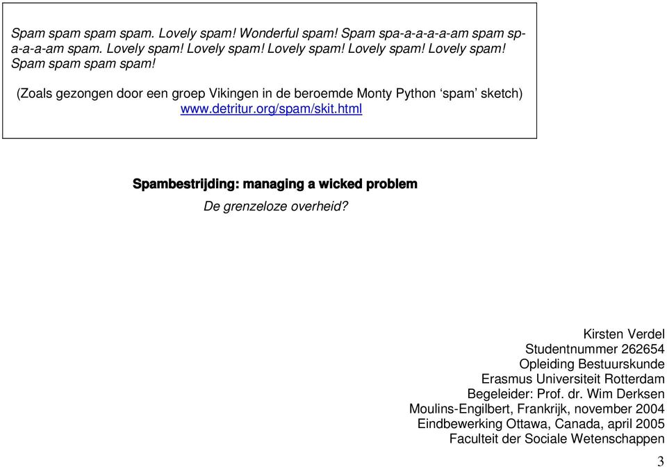 html Spambestrijding: managing a wicked problem De grenzeloze overheid?