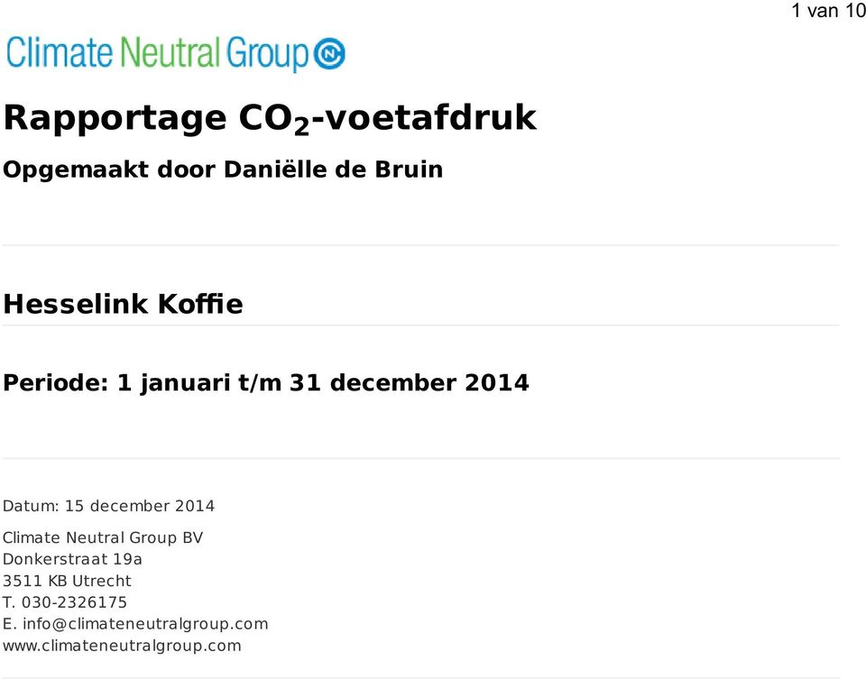 december 014 Climate Neutral Group BV Donkerstraat 19a 3511 KB
