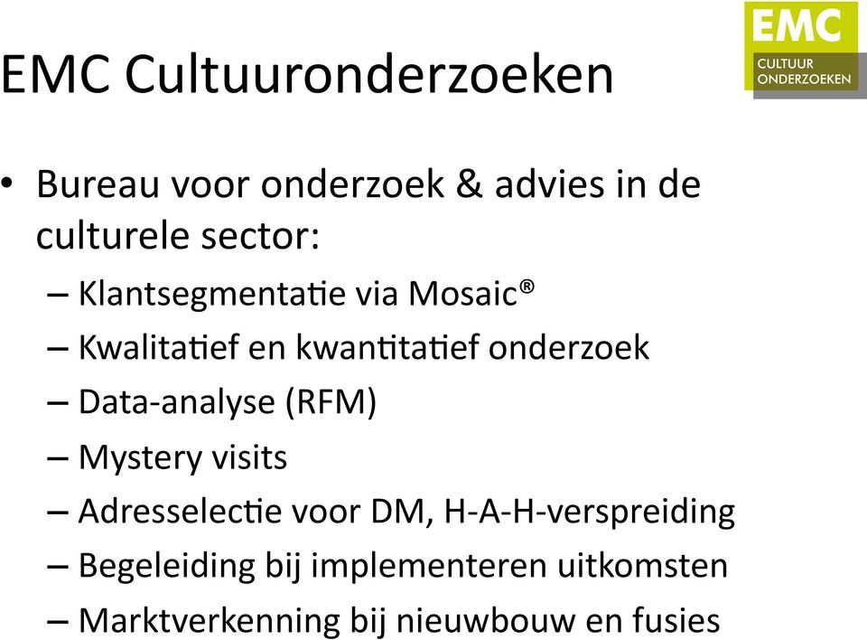 Data analyse (RFM) Mystery visits AdresselecDe voor DM, H A H