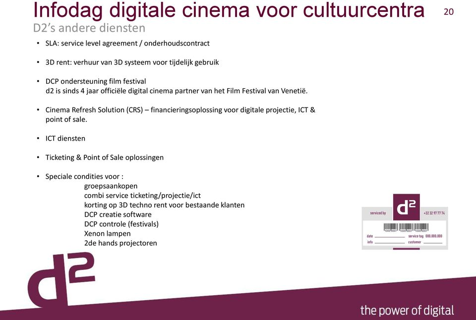 Cinema Refresh Solution (CRS) financieringsoplossing voor digitale projectie, ICT & point of sale.