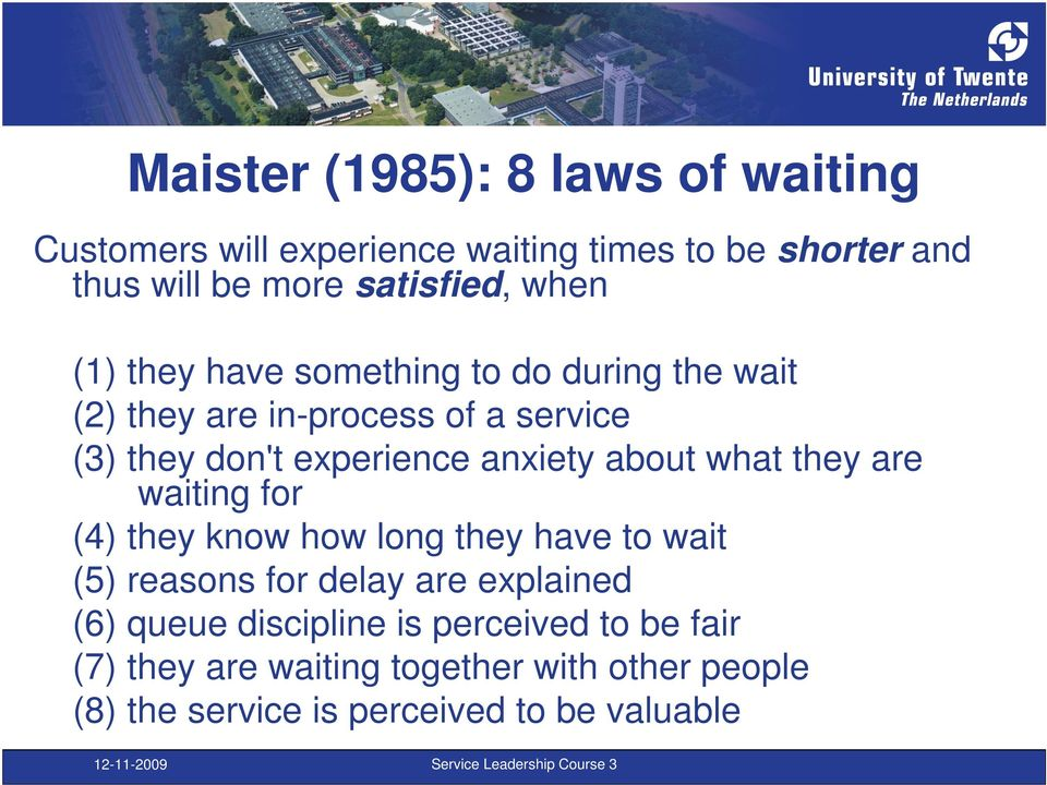 about what they are waiting for (4) they know how long they have to wait (5) reasons for delay are explained (6) queue