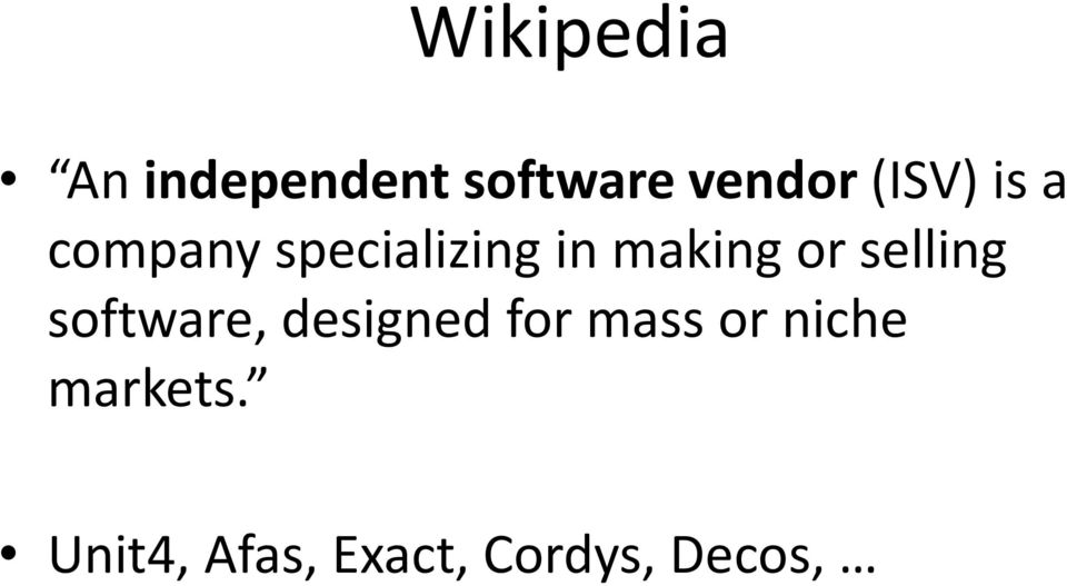 or selling software, designed for mass or