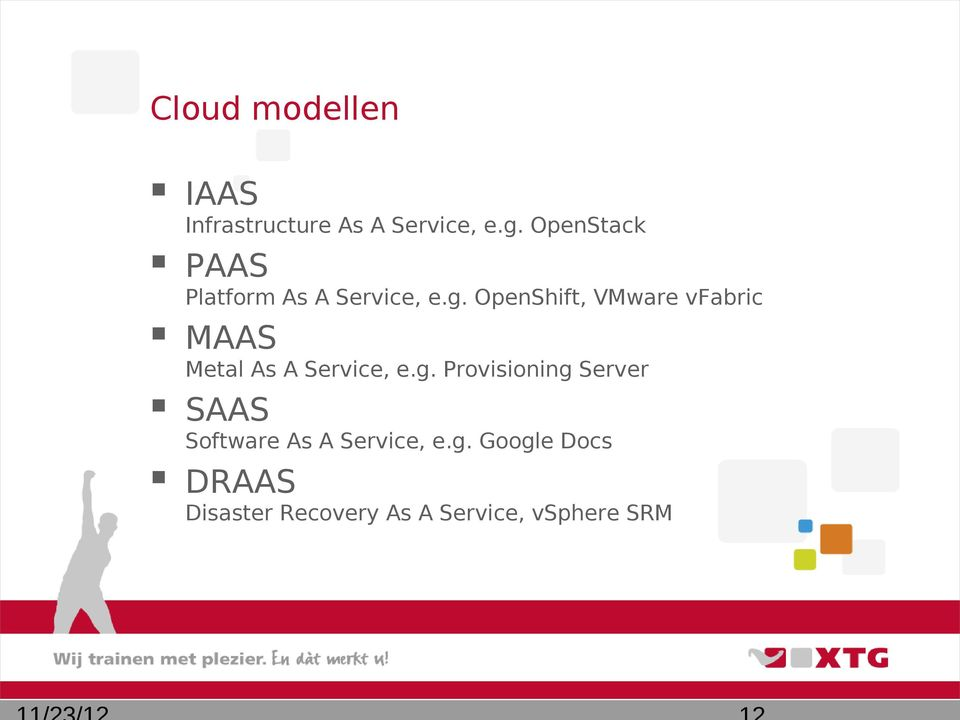 OpenShift, VMware vfabric MAAS Metal As A Service, e.g.