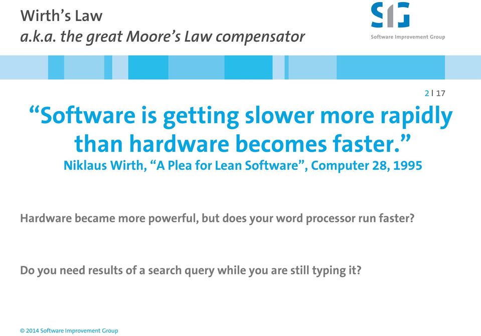 rapidly than hardware becomes faster.