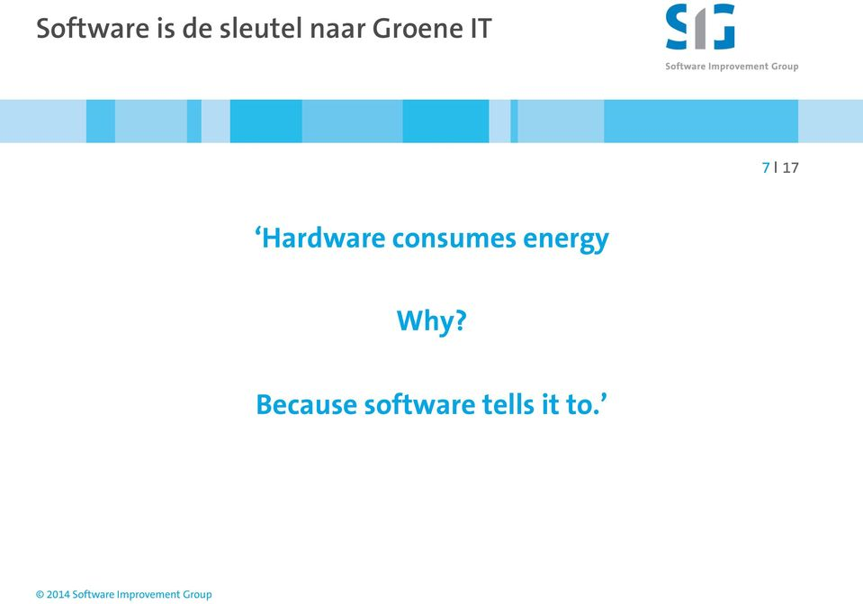 Hardware consumes energy
