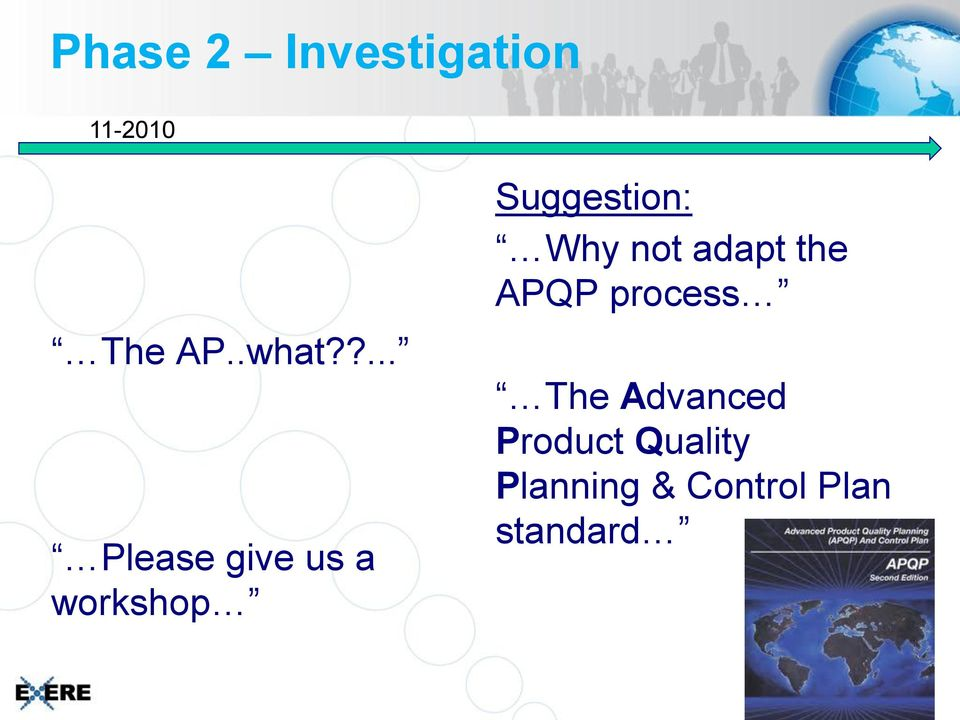 Why not adapt the APQP process The Advanced