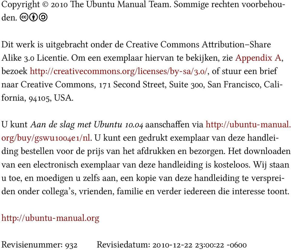 /, of stuur een brief naar Creative Commons, Second Street, Suite, San Francisco, California,, USA. U kunt Aan de slag met Ubuntu. aans affen via http://ubuntu-manual. org/buy/gswu e /nl.