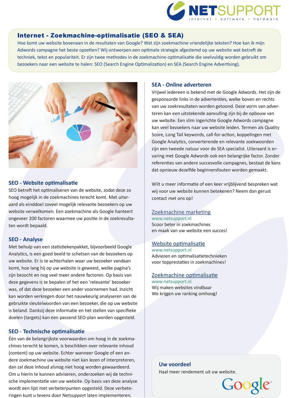 Er zijn twee methodes in de zoekmachine-optimalisatie die veelvuldig worden gebruikt om bezoekers naar een website te halen: SEO (Search Engine Optimalization) en SEA (Search Engine Advertising).