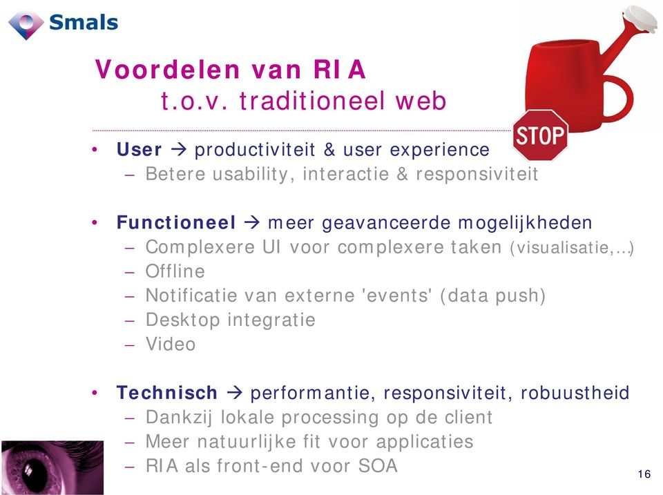 traditioneel web User productiviteit & user experience Betere usability, interactie & responsiviteit Functioneel