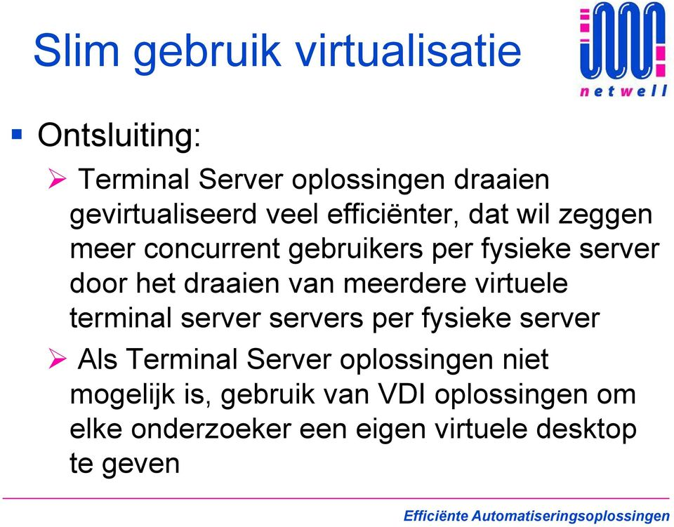 meerdere virtuele terminal server servers per fysieke server Als Terminal Server oplossingen