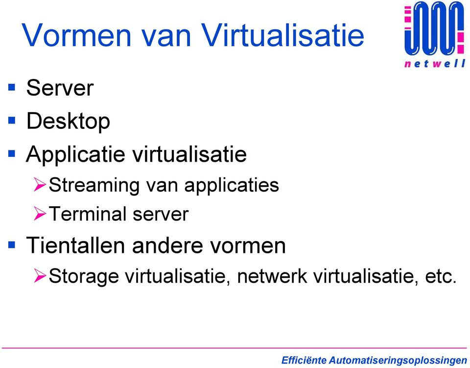 applicaties Terminal server Tientallen andere