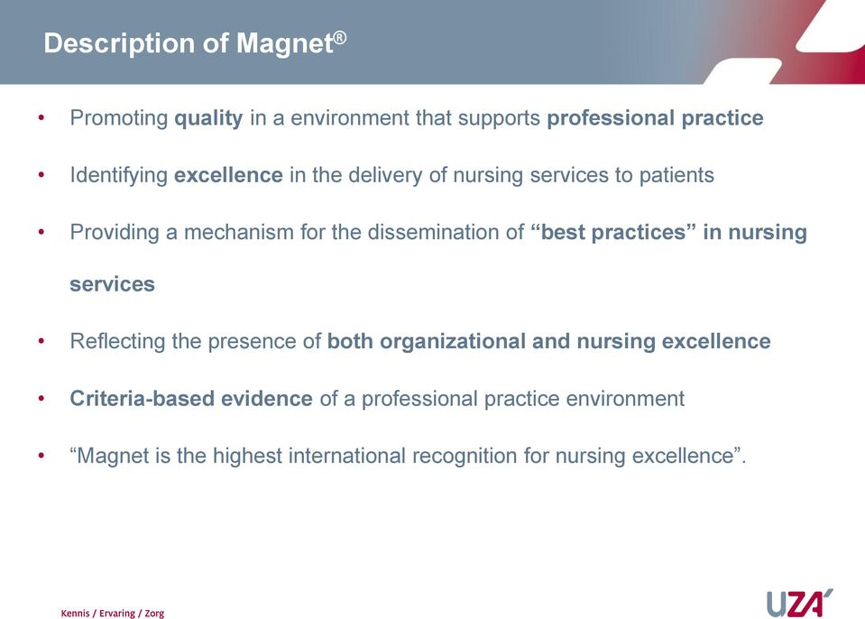 practices in nursing services Reflecting the presence of both organizational and nursing excellence
