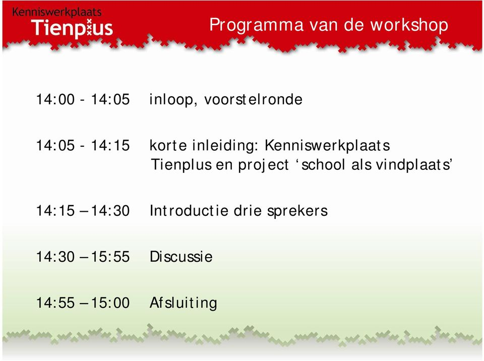 Kenniswerkplaats Tienplus en project school als
