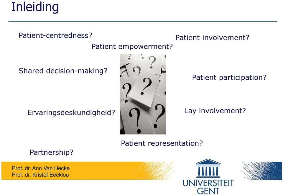 Shared decision-making? Patient participation?